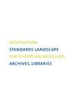 Digitisation: standards landscape for European museums, archives, libraries